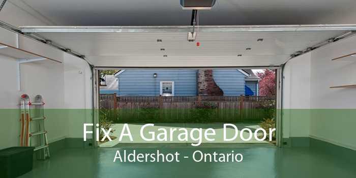Fix A Garage Door Aldershot - Ontario