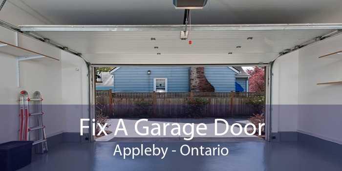 Fix A Garage Door Appleby - Ontario