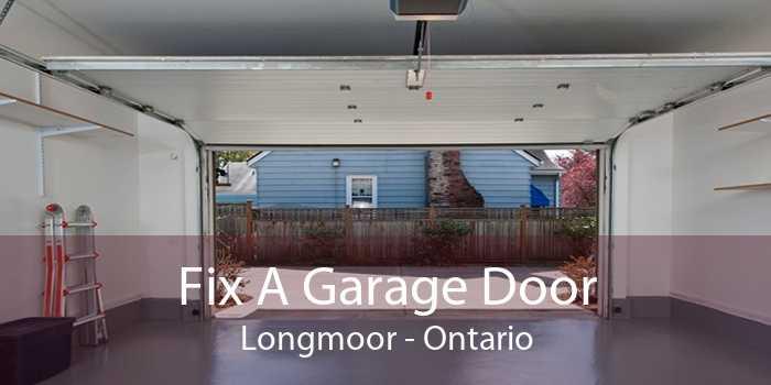 Fix A Garage Door Longmoor - Ontario