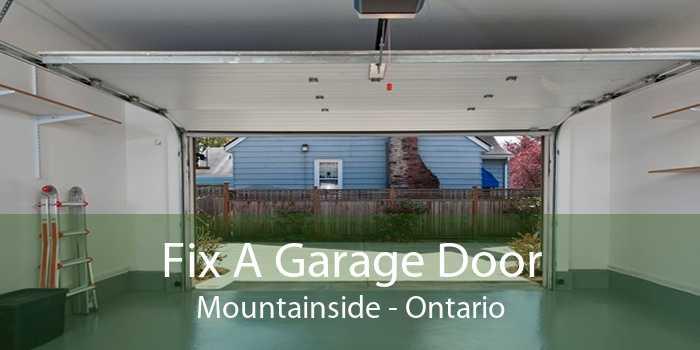 Fix A Garage Door Mountainside - Ontario
