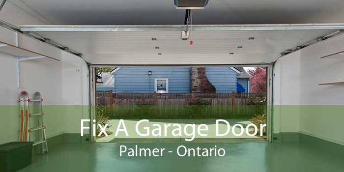 Fix A Garage Door Palmer - Ontario