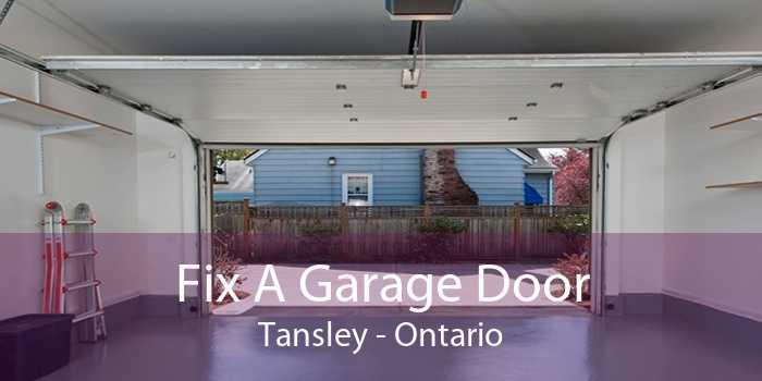 Fix A Garage Door Tansley - Ontario