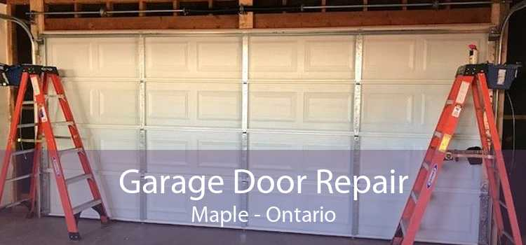 Garage Door Repair Maple - Ontario